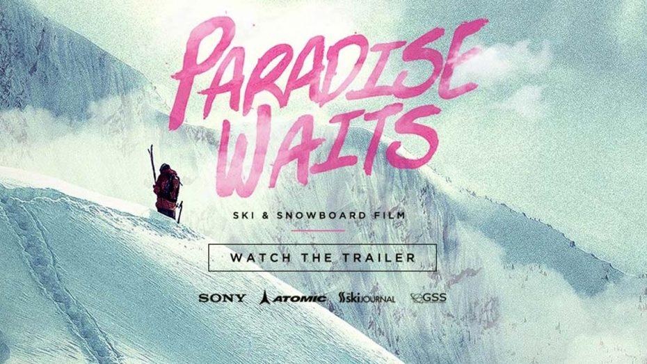 Paradise Waits - Der neue Ski- und Snowboardfilm von Teton Gravity Research